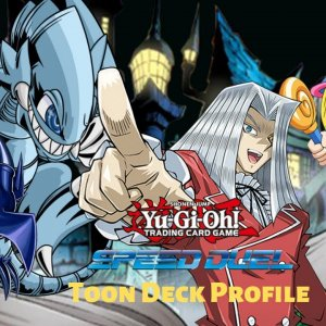 Yu-Gi-Oh! Toon Speed Duel Deck Profile September 2020