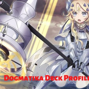 Yu-Gi-Oh! Dogmatika Deck Profile October 2020