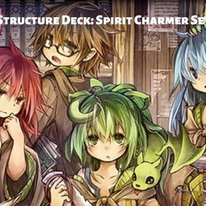 Structure Deck: Spirit Charmer Set Review